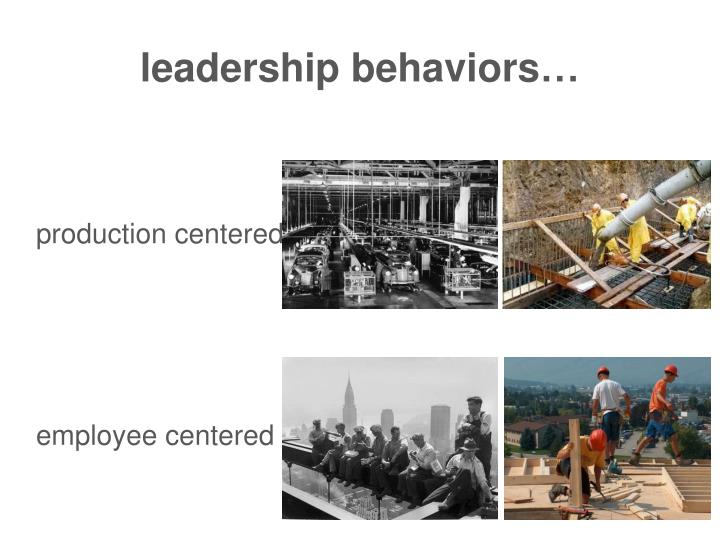 leadership behaviors…