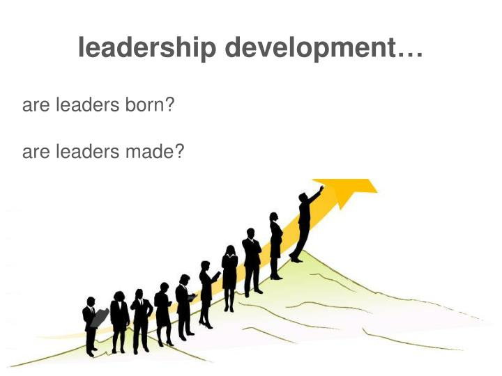 leadership development…