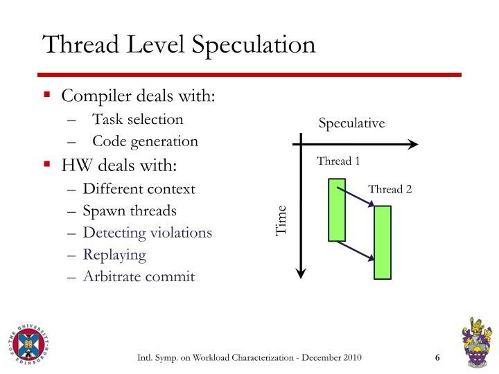 Thread Level Speculation