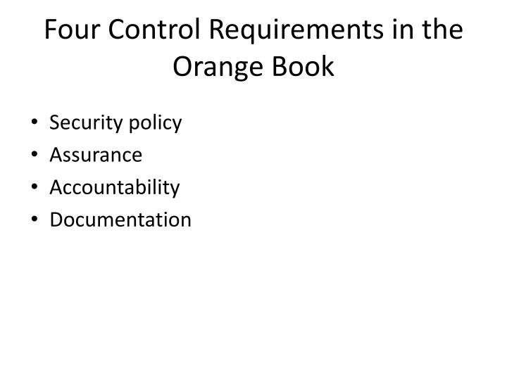 Four Control Requirements in the Orange Book