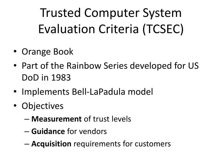 Trusted Computer System Evaluation Criteria (TCSEC)