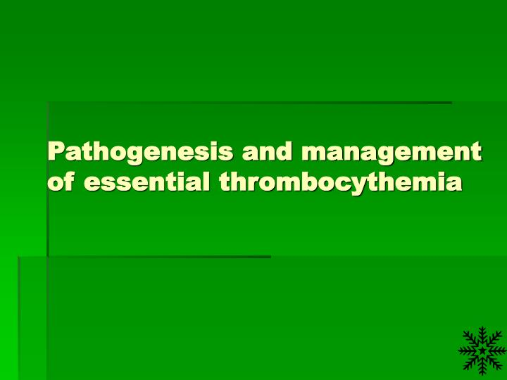 Pathogenesis and management of essential thrombocythemia