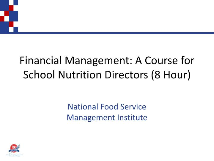 Financial Management: A Course for School Nutrition