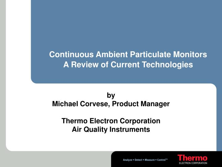 Continuous Ambient Particulate Monitors