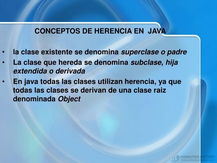 CONCEPTOS DE HERENCIA EN  JAVA