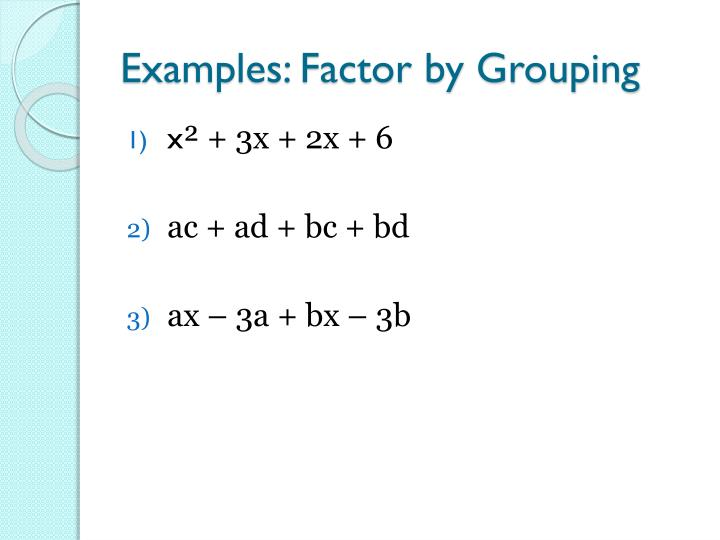 Examples: Factor by Grouping