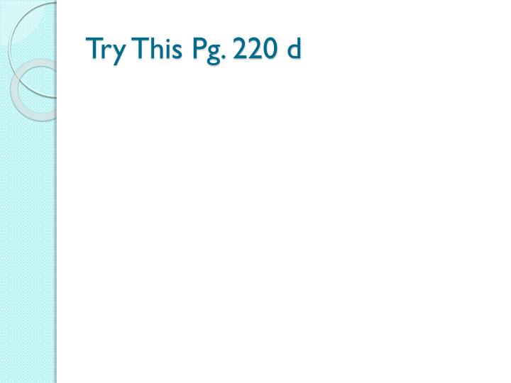 Try This Pg. 220 d
