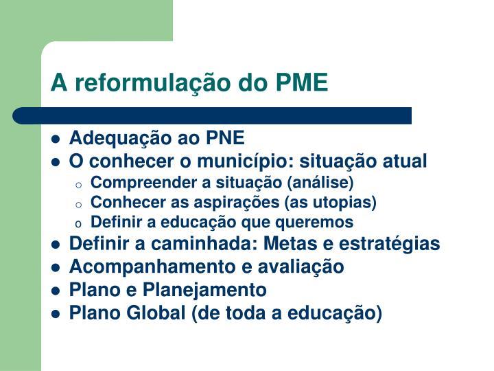 A reformulação do PME
