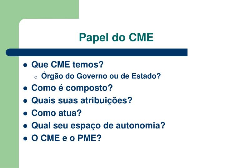 Papel do CME