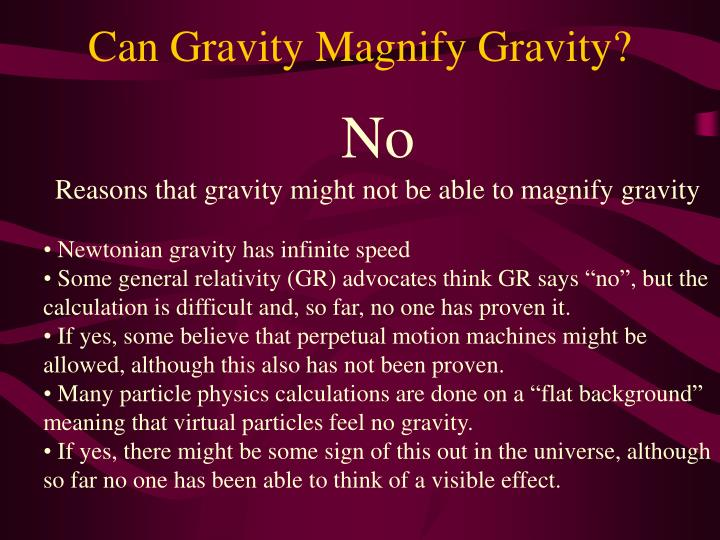 Can Gravity Magnify Gravity?