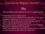can gravity magnify gravity2