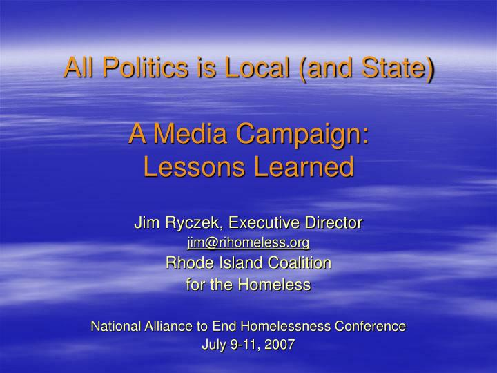 All politics is local and state a media campaign lessons learned