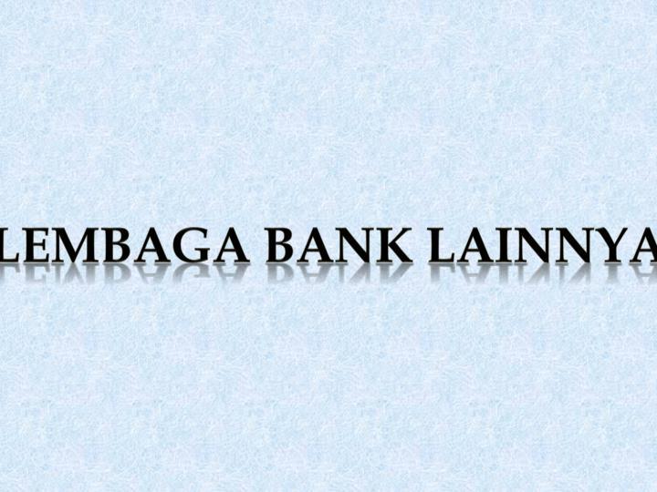 Lembaga Bank lainnya