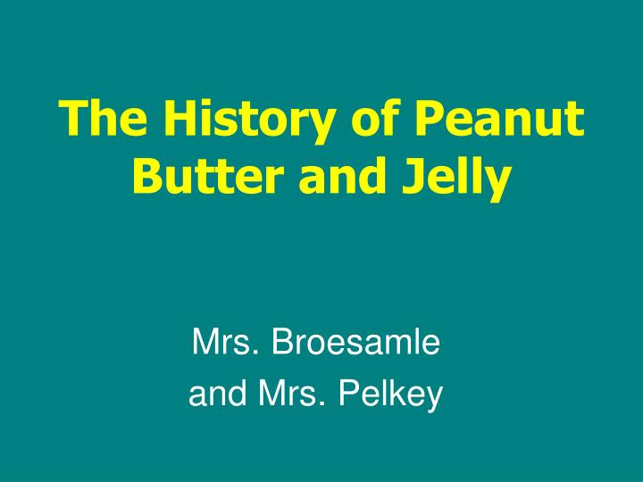 The history of peanut butter and jelly