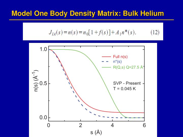 Model One Body Density Matrix: Bulk Helium