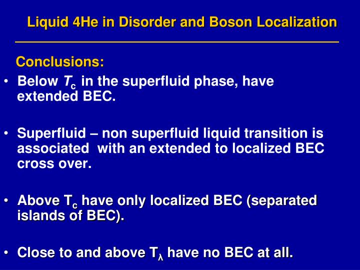 Liquid 4He in Disorder and Boson Localization
