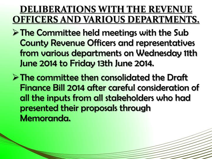 DELIBERATIONS WITH THE REVENUE OFFICERS AND VARIOUS DEPARTMENTS.