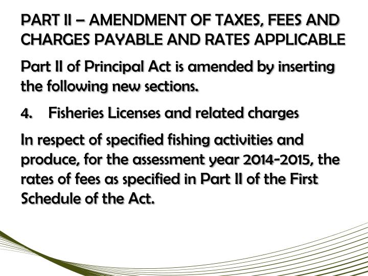 PART II – AMENDMENT OF TAXES, FEES AND CHARGES PAYABLE AND RATES