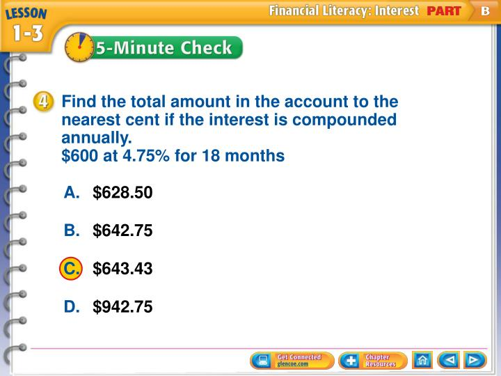 Find the total amount in the account to the nearest cent if the interest is compounded annually.