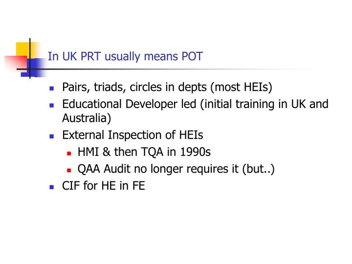 In UK PRT usually means POT