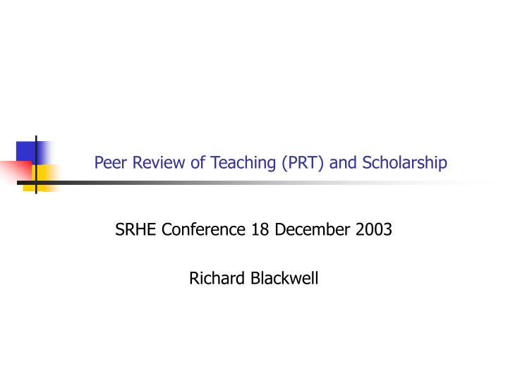 Peer Review of Teaching (PRT) and Scholarship
