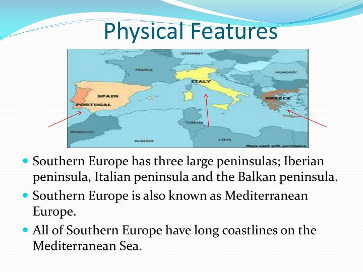 PPT - Chapter 12 Southern Europe Section 1: Physical ...