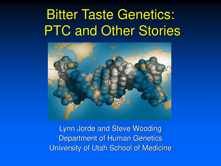Bitter taste genetics ptc and other stories