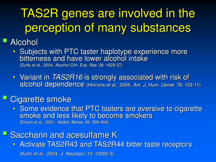 TAS2R genes are involved in the perception of many substances
