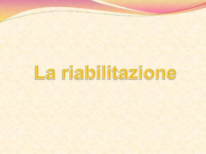 La riabilitazione
