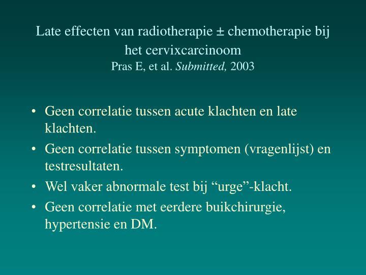 Late effecten van radiotherapie ± chemotherapie bij het cervixcarcinoom