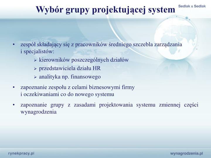 Wybór grupy projektującej system