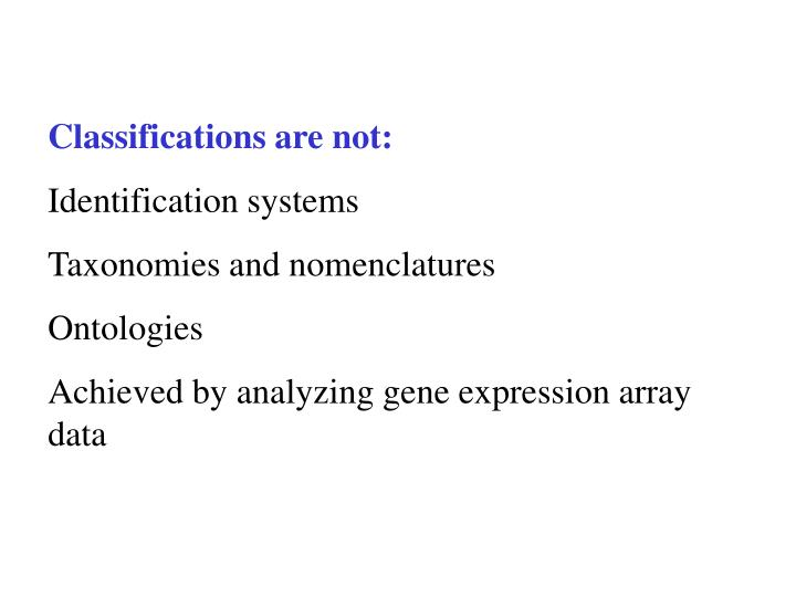 Classifications are not: