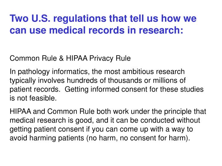 Two U.S. regulations that tell us how we can use medical records in research: