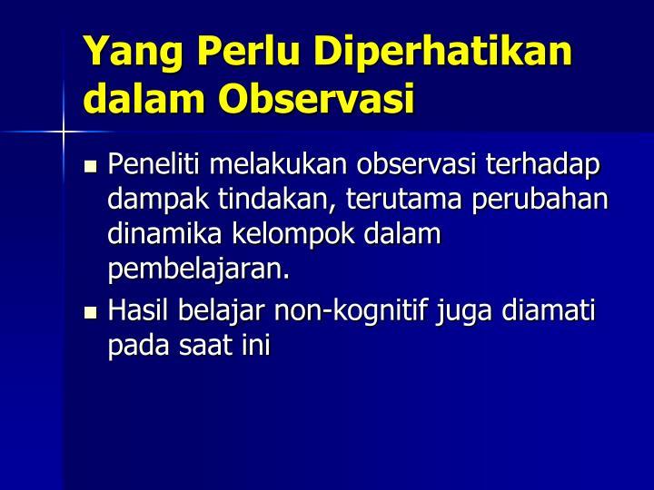 Yang Perlu Diperhatikan dalam Observasi