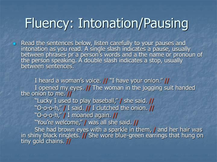 Fluency: Intonation/Pausing