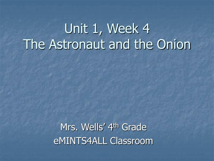 Unit 1 week 4 the astronaut and the onion