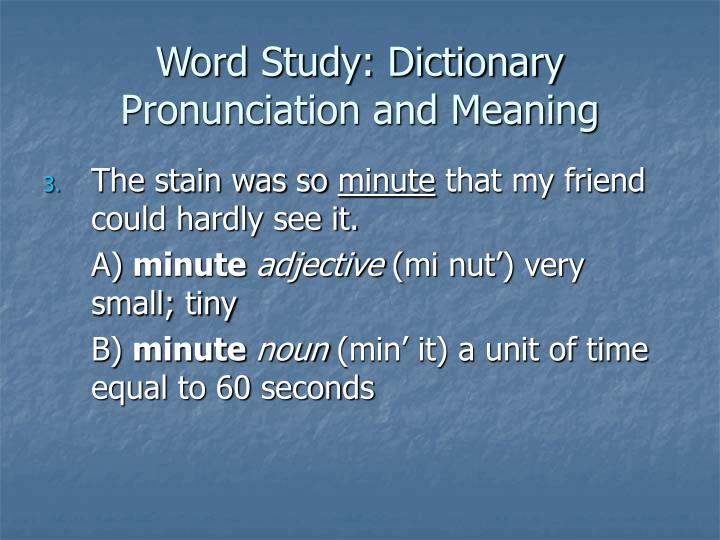 Word Study: Dictionary Pronunciation and Meaning