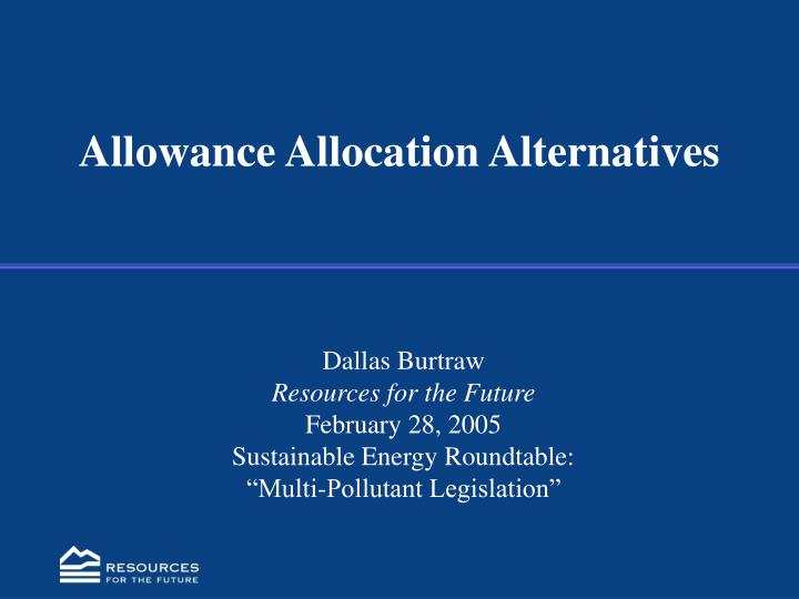 Allowance allocation alternatives
