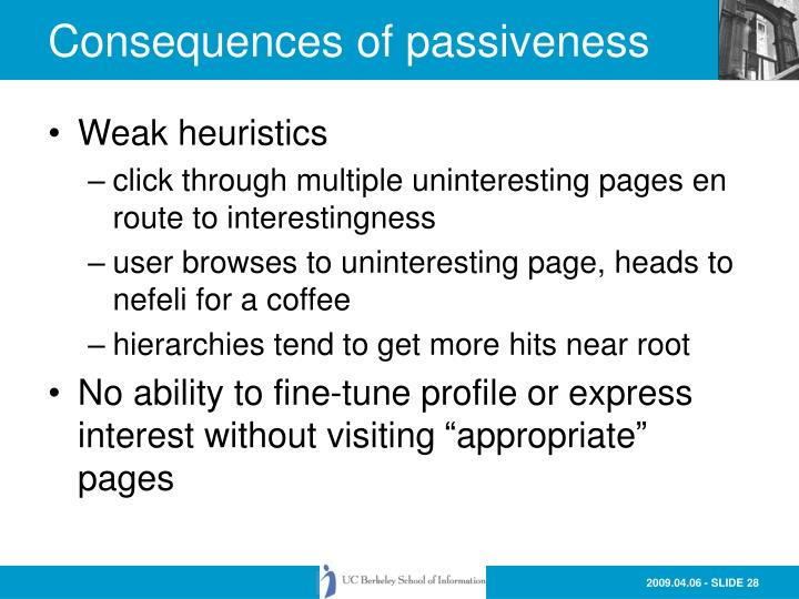 Consequences of passiveness