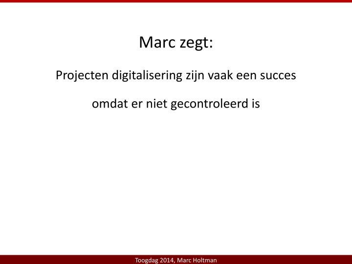 Marc zegt: