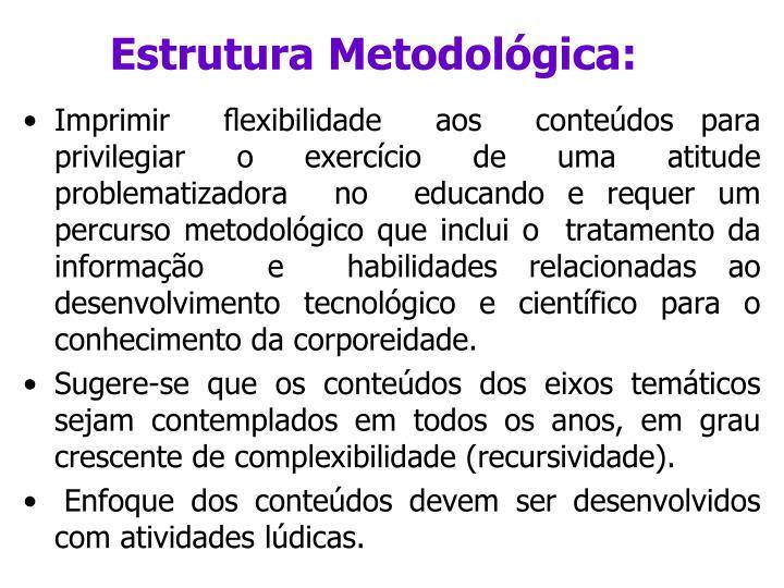 Estrutura Metodológica: