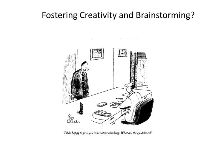 Fostering Creativity and Brainstorming?