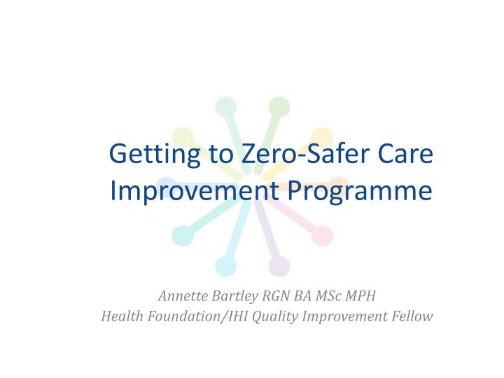 Getting to zero safer care improvement programme