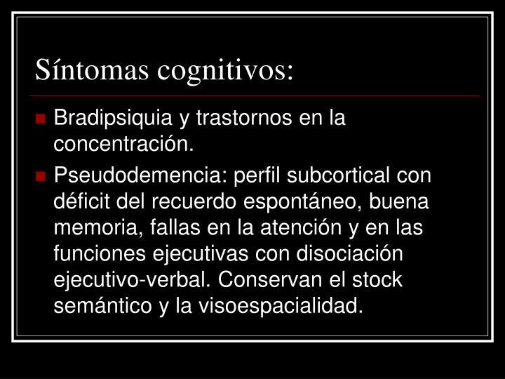 Síntomas cognitivos: