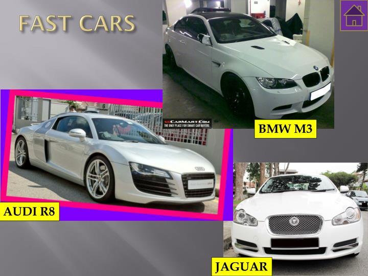 FAST CARS