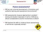 future assessments