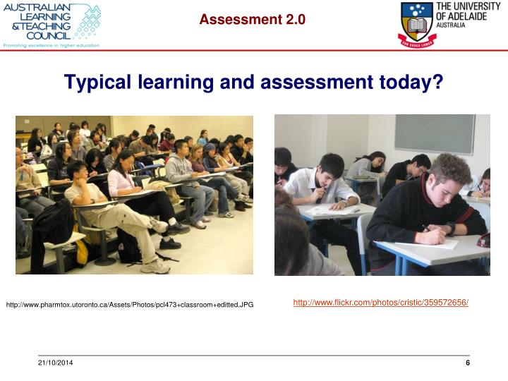 Typical learning and assessment today?
