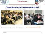 typical learning and assessment today