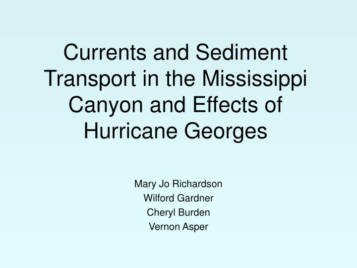 Currents and sediment transport in the mississippi canyon and effects of hurricane georges