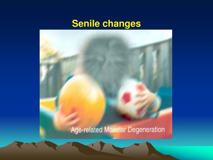 Senile changes